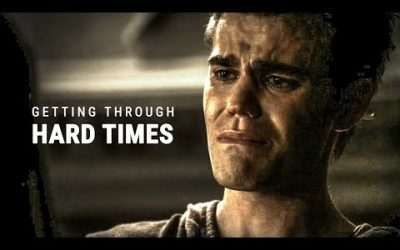 GETTING THROUGH HARD TIMES - Motivational Video